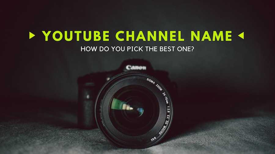How to Come Up With the Best YouTube Channel Name
